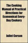 Ebook Free he Cooking Manual of Practical Directions for Economical Every-Day Cookery by Juliet Corson