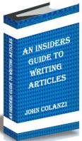 Free eBook An Insiders Guide To Writing Articles by John Colanzi